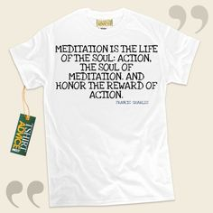 Meditation is the life of the soul: Action, the soul of meditation. and honor the reward of action.-Francis Quarles This type of  words of wisdom tee  doesn't go out of style. We recommend classic  quote tees ,  words of intelligence tees ,  philosophy tshirts , and also  literature tee... - http://www.tshirtadvice.com/francis-quarles-t-shirts-meditation-is-wisdom-tshirts/