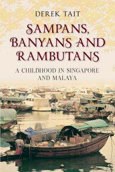 Book Cover - Derek Tait 'Sampans, Banyans and Rambutans'