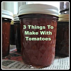 Three Things To Make With Tomatoes