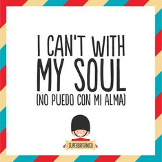 superbritánico- I can't with my soul