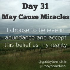 Day I choose to believe in abundance and accept this belief as my reality May Cause Miracles, Gabrielle Bernstein, Week 5, Daily Affirmations, Choose Me, Abundance, Inspire Me, My Life, Believe