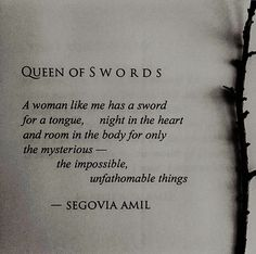 A woman like me has a sword for a tongue, night in the heart and room in the body for only the mysterious—the impossible, unfathomable things—Segovia Amil | #INTJ