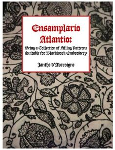 From Kim Brody Salazar - free and downloadable! Ensamplario Atlantio: Being a Collection of Filling Patterns Suitable for Blackwork Embroidery is here in PDF format!  I have to admit tha...