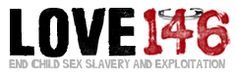 Love146 is an organization that is fighting to end child sexual slavery and exploitation. Children are not for sale.