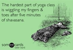 The hardest part of yoga class... Funny yoga quotes.