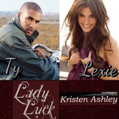 Lady Luck by Kristen Ashley- Ty & Lexie *Christy's Casting* Rock Chick Series, Kristen Ashley Books, Book Corners, Slow Burn, Lucky Ladies, Damsel In Distress, Colorado Mountains, Book Boyfriends, Dream Guy