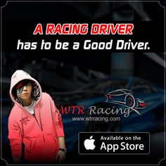 A Racing driver has to be a good driver. download WTRRacing here is the app link https://itunes.apple.com/WebObj…/MZStore.woa/…/viewSoftware…