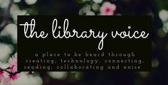 The Library Voice is a blog site written by Shannon Miller. She is a mom, teacher, technology integration specialist as well as many other things. She is an active poster, and is a great resource for getting ideas for the classroom and integrating technology.