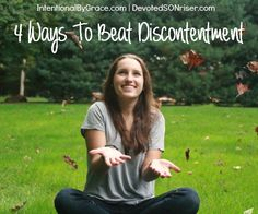 4 Ways To Beat Discontentment | Here are a few lessons that have helped me embrace true contentment in Christ.