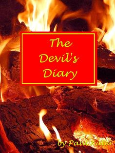 The first book I intended to be just funny. The Devil's Diary. - Follow the life of the Devil for 30 days, and learn that it is not all brimstone and roses. Prepare to meet archangels and see what can go wrong! Note: this book is not for the very religious or faint of heart.