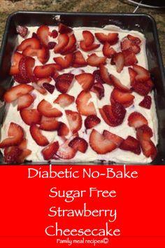 Diabetic No-Bake Sugar Free Strawberry Cheesecake - Family meal recipes - Berks&Desserts Diabetic Friendly Desserts, Diabetic Recipes, Meal Recipes, Cooking Recipes, Diabetic Sweets, Stevia Recipes, Diabetic Menu, Diabetic Snacks, Healthy Recipes