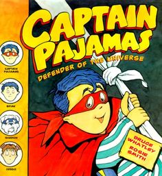 June 7, 2015 - Captain Pajamas: Defender of the Universe by Bruce Whatley - Brian's Techno-Robotic-Alien-Communicator light is flashing! The aliens are on their way. Brian must save his annoying older sister and the entire universe. But how can one small boy defend the entire planet from being overtaken by aliens? By transforming into . . . CAPTAIN PAJAMAS, Defender of the Universe! (Amazon)
