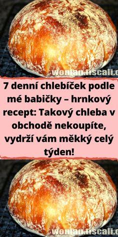 7 denní chlebíček podle mé babičky – hrnkový recept: Takový chleba v obchodě nekoupíte, vydrží vám měkký celý týden! Bread Baking, Food Hacks, Baked Potato, Ale, Toast, Easy Meals, Food And Drink, Cooking, Ethnic Recipes