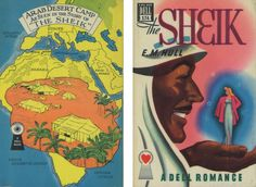 The Sheik - E. M. Hull. Cover art by William Strohmer. Map by Ruth Belew.