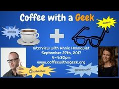 Coffee with a Geek Interview with Annie Holmquist