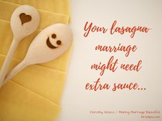 Your Marriage Might Need Extra Sauce (and other things you didn't expect) Dorothy Greco @bronwyn's corner