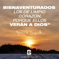 """""""Bienaventurados los de limpio #corazón,porque ellos verán a #Dios"""" Jesús de Nazareth  Visítanos: http://www.elsalvadorebooks.com"""