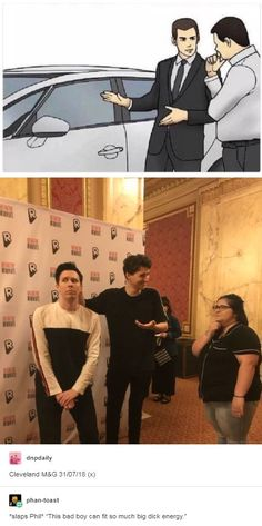 *Slaps Phil* This bad boy can fit so much freaking gayness in him Dan And Phil Memes, Phil 3, Dan And Phil Cute, Phan Memes, Phan Is Real, Dodie Clark, Dan And Phill, Danisnotonfire And Amazingphil, Shane Dawson