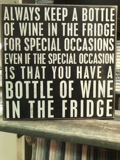Main Image - Primitives by Kathy 'Always Keep a Bottle of Wine' Box Sign Great Quotes, Quotes To Live By, Funny Quotes, Inspirational Quotes, Sarcastic Quotes, Quotes Quotes, Wine Wednesday, Wine Signs, Wine Quotes