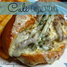 Cali Cheese Steaks - a fun twist on a classic sandwich! Spicy cheese, soft Mexican roll and caramelized onions update an old favorite.