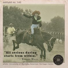 """ddittybit no. 145 """"All serious daring starts from within."""" - Eudora Wiley"""