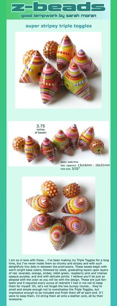 Awesome!  Z-Beads, by Sarah Moran...  super stripey triple toggles...love her beads too...have some!
