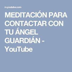 MEDITACIÓN PARA CONTACTAR CON TU ÁNGEL GUARDIÁN - YouTube