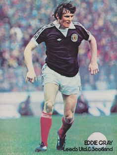 May Five years after his last cap, Leeds United winger Eddie Gray battled back from a serious thigh injury to return to the Scotland side to play against Wales. Jeff Lewis, Leeds United Fc, Class Games, Working Class, Premier League, World Cup, Thighs, The Unit