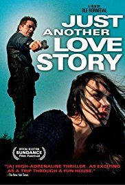 Just Another Love Story (2007) / Life in the suburbs as a father of two has worn down Jonas. When a victim of a car crash mistakes him for her boyfriend Sebastian, things take a very dramatic turn as the line between truth and deception is erased.