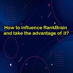 How to influence RankBrain and take the advantage of it? In order to reach a high ranking and ultimately a high website traffic , the website must pass the RankBrain algorithm filter, but the question is, how can we use this algorithm to achieve our goal? Put yourself in the user's shoes to understand what they are aiming for and realize the purpose behind each keyword, so that we can respond to the user's needs and get more traffic. - After the user clicks on the site, by providing content…