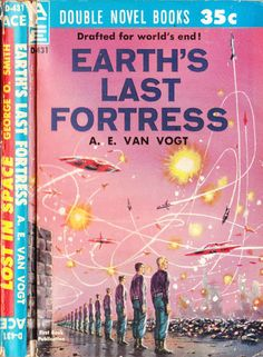 scificovers:  Ace D-431:Earths Last Fortress by A. E. van Vogt. Cover art attributed to Ed Emshwiller 1960.