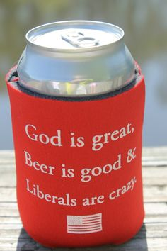 Future First Lady - Liberals Are Crazy Koozie , $5.99 (http://www.futurefirstlady.net/liberals-are-crazy-koozie/)