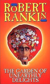 Robert Rankin - The Garden of Unearthly Delights