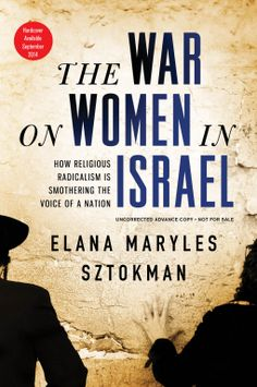 Sztokman's extremely compelling study of the growing worldwide phenomenon of the marginalization of women uses Israel as its test case to prove how religious fundamentalism is more insidious than we can imagine. Read my review of this excellent book here
