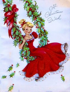 Vintage Christmas Card: Girl in Red Dress on Holly Swing : Christmas swing. Vintage Christmas Images, Old Fashioned Christmas, Christmas Scenes, Christmas Past, Retro Christmas, Vintage Holiday, Christmas Pictures, Christmas Girls, Christmas Wrapping