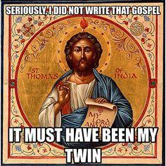 St Thomas didn't write GThomas, I swear