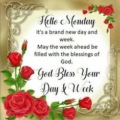 God Bless Your Day & Week, Hello Monday monday monday quotes monday blessings Monday Greetings, Morning Greetings Quotes, Good Morning Messages, Good Morning Wishes, Morning Thoughts, Monday Morning Blessing, Happy Monday Morning, Monday Morning Quotes, Monday Quotes