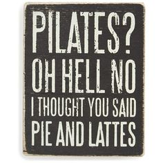 Primitives by Kathy 'Pilates?' Box Sign (13 CAD) ❤ liked on Polyvore featuring home, home decor, wall art, primitives by kathy and primitives by kathy box signs