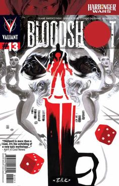 Bloodshot #13 - Living the Dream released by Valiant on July 2013.