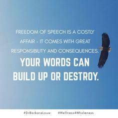 Words are powerful. Use them to encourage others. #DrBarbaraLouw #Wellness4Wholeness #Trauma