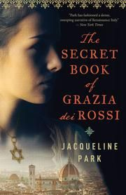 The Secret Book of Grazia dei Rossi - Book 1 ebook by Jacqueline Park