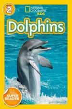 National Geographic Readers : Dolphins : Level 2 - Melissa Stewart