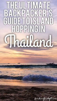 The Ultimate Backpacker's Guide to Island Hopping in Thailand!
