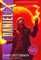 The Dangerous Days of Daniel X by James Patterson & Michael Ledwidge