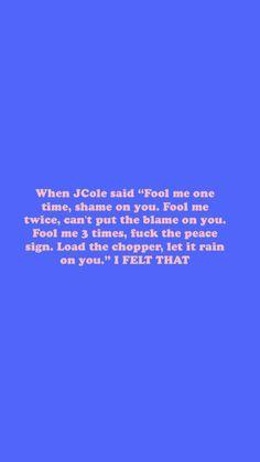 Song Lyric Quotes, Rap Lyrics, People Quotes, True Quotes, Movie Quotes, J Cole Lyrics, J Cole Quotes, Caption Lyrics, Post Malone Lyrics
