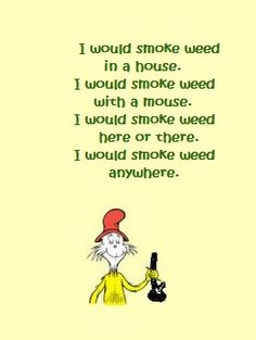 ☯☮ॐ American Hippie Psychedelic Herbal Weed ~ Smoke Dr Suess Green Eggs and Ham style