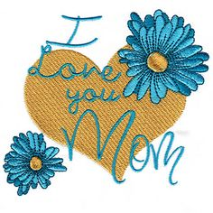 """""""I Love You Mom"""" Single is just right for adorning a special item that Mom will cherish forever on her Special Day! Embroidery Services, Custom Embroidery, Machine Embroidery Designs, I Love You Mom, Because I Love You, My Love, Mother's Day Projects, Word Art, Quilt Blocks"""