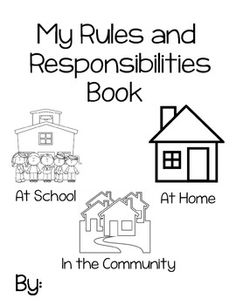 This booklet includes a cover page and 6 pages for students to show what they know about rules and responsibilities. They need to tell about their responsibilities at home, at school and in the community. Kindergarten Social Studies, Social Studies Worksheets, Social Studies Activities, Teaching Social Studies, School Community, My Community, Community Helpers, Communities Unit, Rules And Laws