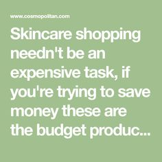 Skincare shopping needn't be an expensive task, if you're trying to save money these are the budget products dermatologist recommend.