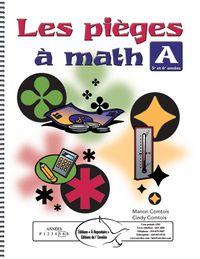 Les pièges à math A - Ce document propose une démarche en quatre temps qui est simple et efficace. Les élèves doivent prendre le temps de réfléchir, cibler les pièges mathématiques et langagiers, utiliser leurs connaissances antérieures pour ensuite répondre à la question. Ce document aidera vos élèves à développer une méthode de travail efficace qui les aidera à être mieux outillés face aux examens du MELS à la fin de leur cycle. Cycle, Document, 2013, Maths, Simple, Math Lessons, Knowledge
